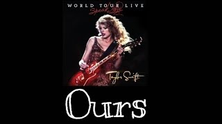 Taylor Swift - Ours (Speak Now World Tour Live) Audio Official