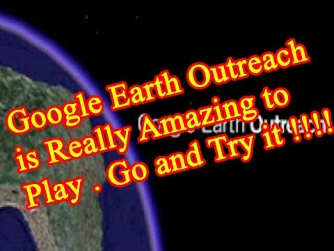Google Earth Outreach is Really Amazing # Try Yourself if you Do not believe me !!!