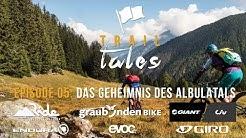 Trail Tales Episode 05: Alp Era - Das Geheimnis des Albulatals