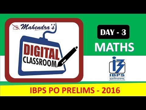 #Digital Classroom : Maths - DAY - 3 - Approximation & Simplification: 19-10-2016 - IBPS PO Prelims