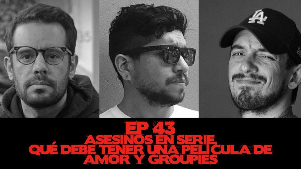 Ver Asesinos en serie, qué debe tener una película de amor y groupies – EP#43 en Español