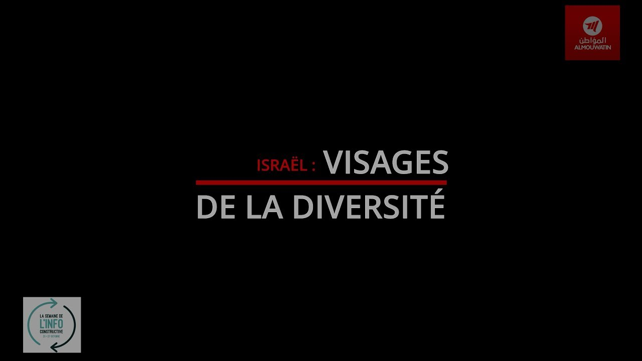 Semaine de l'info constructive - Israël: Les Visages de la Diversité...