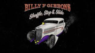 Billy F Gibbons - Shuffle, Step, & Slide  (Official Audio)