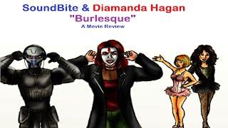 SoundBite Reviews- #10 - Burlesque Movie Review (Feat. Diamanda Hagan)