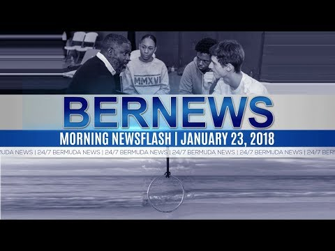 Bernews Newsflash For Tuesday, January 23, 2018