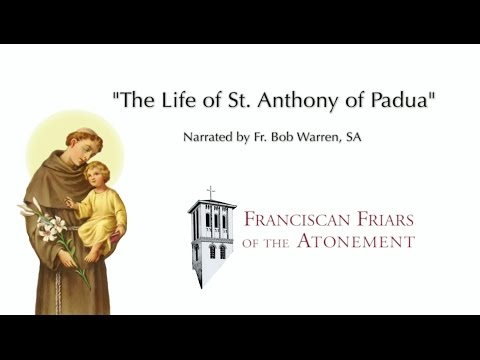 The Life of St. Anthony of Padua - narrated by Fr. Bob Warren, SA
