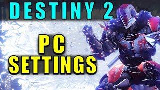 Destiny 2: PC SETTINGS!
