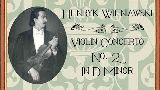 Wieniawski - Violin Concerto No. 2 In D Minor