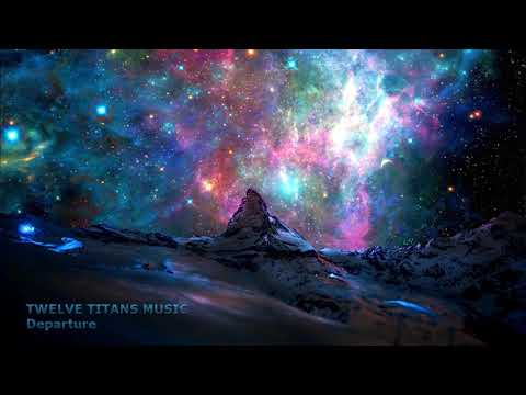 Twelve Titans Music - Departure (Extended Version)