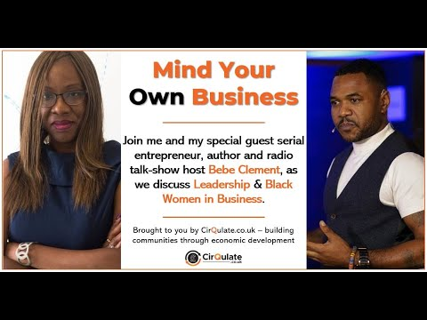 Mind Your Own Black Business - with Bebe Clement