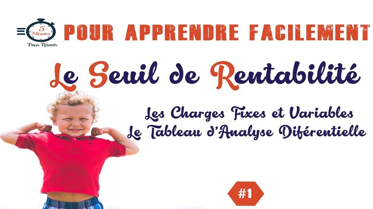 Download Le Seuil de rentabilité #1 : Les charges variables et fixes, le tableau d'analyse différentielle