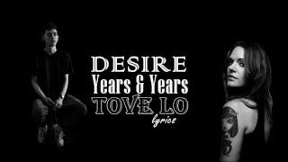 Years And Years- Desire (lyrics) ft.Tove Lo