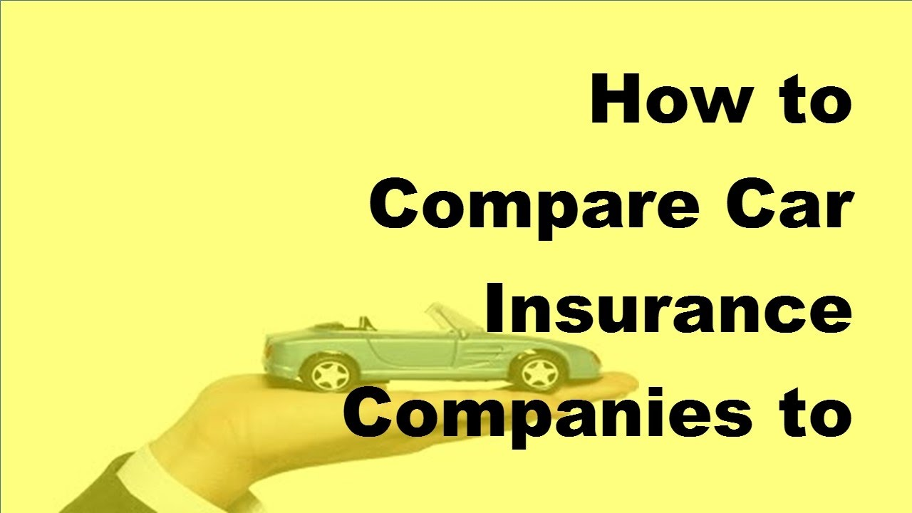 How to compare car insurance companies to lower your rates 2017 vehicle insurance policy