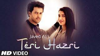 teri-hazri-full-song-javed-ali-gurmeet-singh-kumaar-latest-punjabi-songs-2019