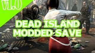 Dead Island - Modded Save Game (PS3) [Download Link](A few mods I've been messing around with. The save game needs to be resigned to your psn account. Download: ..., 2014-03-01T06:49:12.000Z)