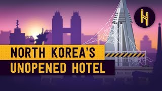 Why North Korea's 30 Year-Old Hotel Never Opened