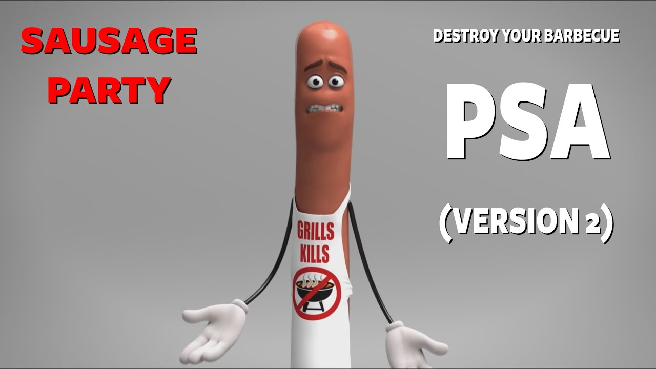 Sausage Party - Destroy Your Barbecue PSA (Version 2)
