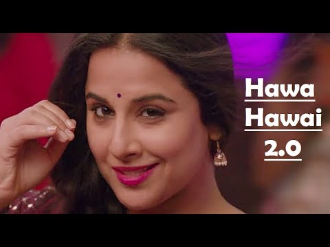 Tumhari Sulu - Hawa Hawai 2.0 - Vidya Balan - Kavita Krishnamurthy - Shashaa Tirupati - Javed Akhtar