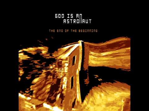 Клип God Is An Astronaut - The End of the Beginning