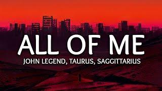 John Legend ‒ All Of Me (Lyrics) (Taurus & Saggittarius Cover)