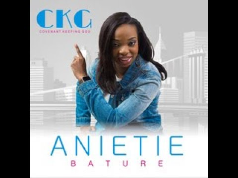 "ANIETIE BATURE RELEASES THE VIDEO OF HER NEW SINGLE ""COVENANT KEEPING GOD"""