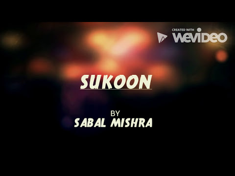 """हिंदी कविता : """"SUKOON"""" (Spoken Word Poetry) By Sabal Mishra -Hindi-"""