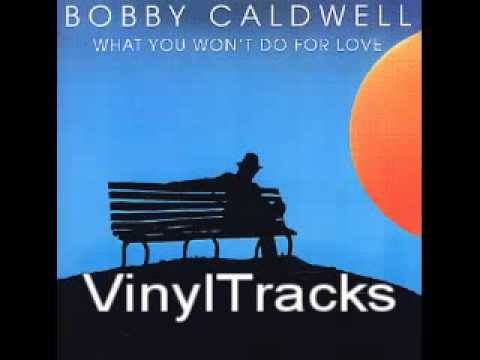 bobby caldwell what you won't do for love