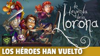 ¡Nuestros Héroes Han Vuelto! - La Leyenda de la Llorona