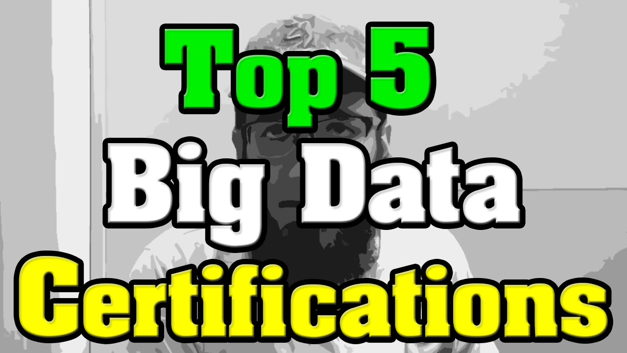Top 5 big data certification youtube top 5 big data certification xflitez Choice Image