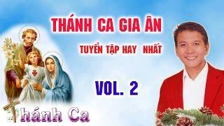 Thánh Ca Gia Ân 2017 | Thánh Ca Gia Ân Tuyển Tập Hay Nhất (Vol. 2)