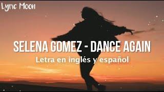 Selena Gomez - Dance Again (Lyrics) (Letra en inglés y español)