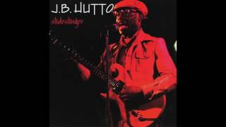 J.B. Hutto | Album: Slideslinger | Electric Blues Boogie | USA | 1982