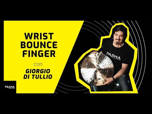 Studio delle articolazioni: Wrist, Bounce, Finger - Giorgio Di Tullio | Pasha Cymbals