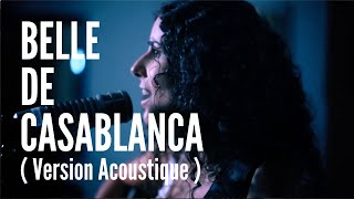 GALITE - Belle de Casablanca ( Version Acoustique )