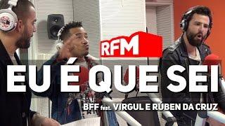 EU É QUE SEI - BFF feat. Virgul e Rúben da Cruz