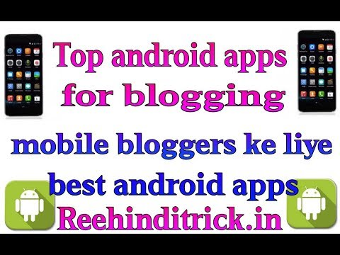 Top blogging apps for android mobile