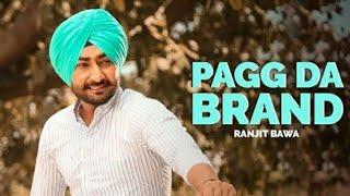 Pagg da brand : Ranjit Bawa /punjabi song by ranjit bawa