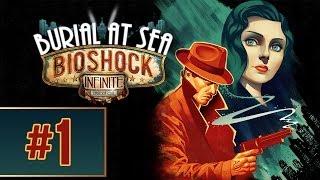 Bioshock Infinite: Burial At Sea - Gameplay Walkthrough - Part 1 (PS3/X360/PC) [HD]