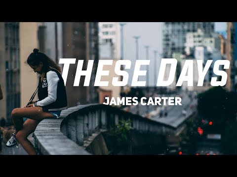James Carter - These Days (ft. Zoe Maxwell) Lyrics