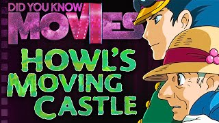 Howl's Moving Castle: Forcing Miyazaki Out of Retirement! - Did You Know Movies ft. Remix