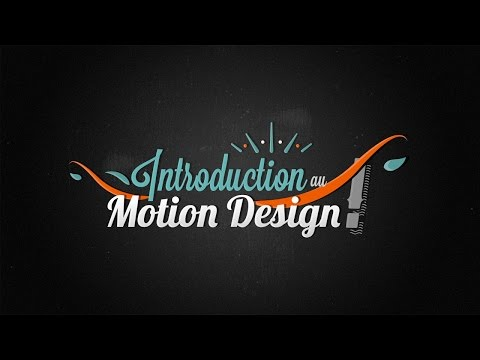 [TUTO] INTRODUCTION AU MOTION DESIGN ET À L'ANIMATION
