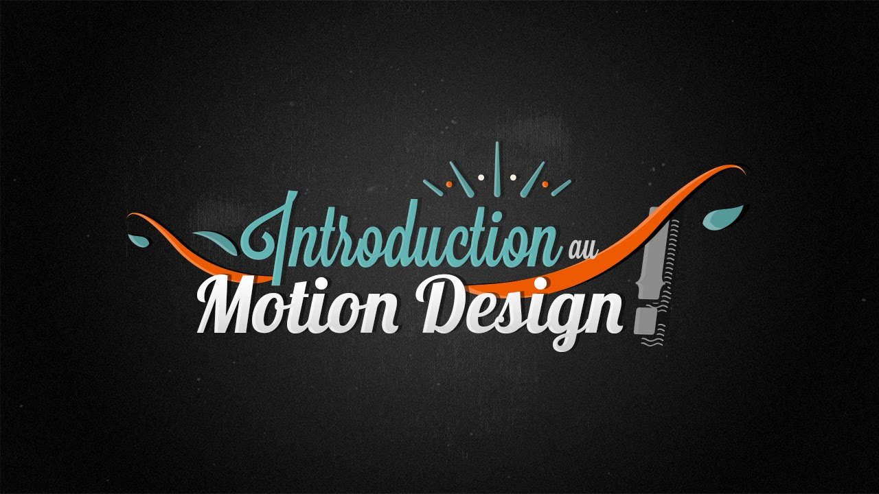 tuto  introduction au motion design et  u00c0 l u0026 39 animation