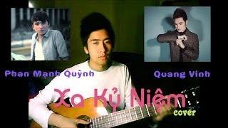 Phan Mạnh Quỳnh/Quang Vinh - Xa Kỷ Niệm (cover)
