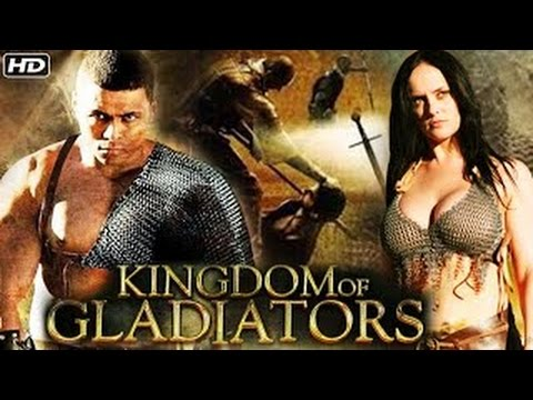 Download Kingdom Of Gladiators ᴴᴰ -  Hollywood Action English Full Movie - Latest HD Movie 2017