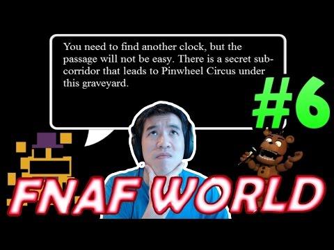 SECRET SUB TUNNEL TO PINWHEEL CIRCUS? | FNaF World | Part 6