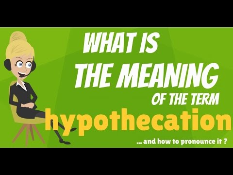 what-is-hypothecation?-what-does-hypothecation-mean?-hypothecation-meaning-&-explanation