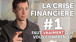 #1 La crise financière - Faut VRAIMENT que vous compreniez
