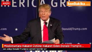 Müslümanlara Hakaret Üstüne Hakaret Eden Donald Trump ın Kaç Parası Var