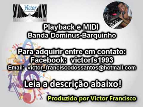 Banda Dominus-Barquinho Playback e MIDI