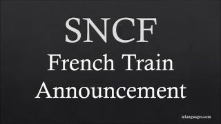 Authentic French: SNCF French Train Announcement
